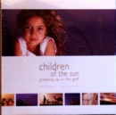 Image for Children of the sun  : growing up in the Gulf
