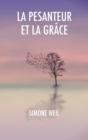 Image for La Pesanteur et la Grace