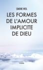 Image for Les Formes de l'amour implicite de Dieu