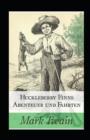 Image for Huckleberry Finns Abenteuer und Fahrten (illustriert)