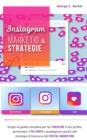 Image for Instagram : MARKETING & STRATEGIE. Scopri la guida completa per far crescere il tuo profilo, aumentare i follower e guadagnare grazie alle strategie di business del digital marketing.