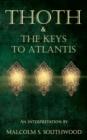 Image for Thoth & the Keys to Atlantis : An interpretation