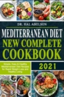Image for Mediterranean Diet New Complete Cookbook 2021 : Simple, Easy & Healthy Mediterranean Diet Recipes for Rapid Weight Loss and Healthy Living