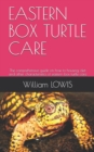 Image for Eastern Box Turtle Care : The comprehensive guide on how to housing, diet and other characteristics of eastern box turtle care