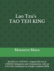 Image for Lao Tzu's TAO TEH KING : BILINGUAL EDITION: original full text in CHINESE ideograms and romanization, with an ENGLISH translation by Dwight Goddard (1919)