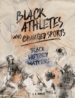 Image for Black Athletes who Changed Sports : Black History Matters Book Series
