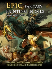 Image for Epic Fantasy Painting in Oils With Mike Sass