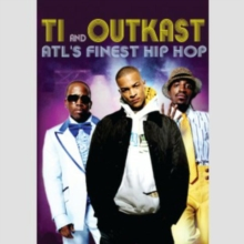 Image for ATL's Finest Hip Hop - T.I. And Outkast