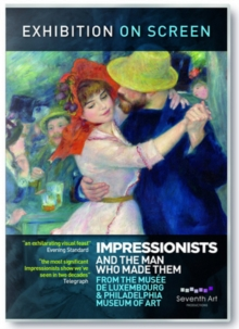Image for Impressionists and the Man Who Made Them