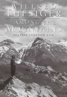 Image for Among the mountains  : travels through Asia