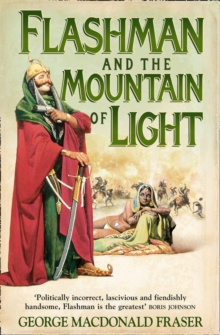 Image for Flashman and the mountain of light  : from The Flashman papers, 1845-46