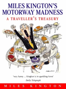 Image for Miles Kington's motorway madness  : a traveller's treasury