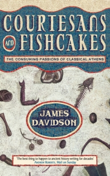 Image for Courtesans & fishcakes  : the consuming passions of classical Athens