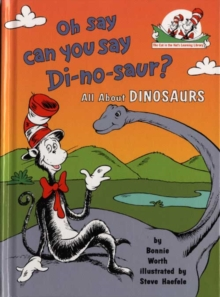 Image for Oh Say Can You Say Di-no-saur? : All About Dinosaurs