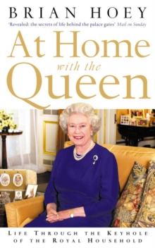 Image for At home with the Queen  : life through the keyhole of the Royal household