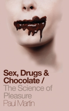 Image for Sex, drugs & chocolate  : the science of pleasure