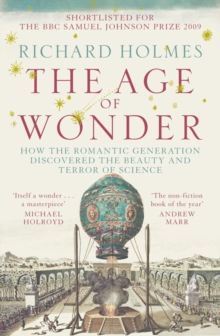 Image for The age of wonder  : how the Romantic generation discovered the beauty and terror of science