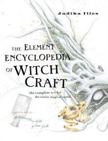 Image for The Element encyclopedia of witchcraft  : the complete a-z of the entire magical world