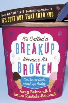 It's called a break-up because it's broken  : the smart girl's breakup buddy - Behrendt, Greg