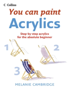 Image for Acrylics  : step-by-step acrylics for the absolute beginner