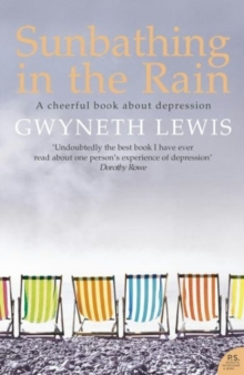 Image for Sunbathing in the rain  : a cheerful book about depression