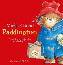 Paddington  : the original story of the bear from Peru - Bond, Michael