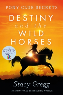 Image for Destiny and the wild horses
