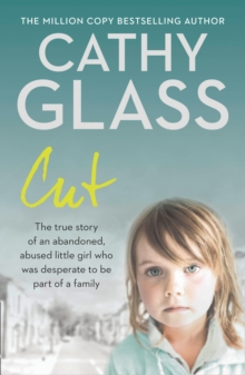 Image for Cut  : the true story of an abandoned, abused little girl who was desperate to be part of a family