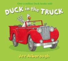 Duck in the truck - Alborough, Jez