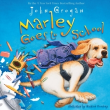 Marley goes to school - Grogan, John