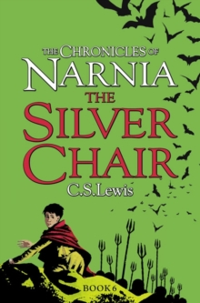 The silver chair - Lewis, C. S.
