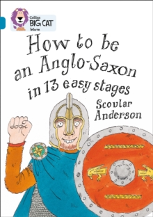 Image for How to be an Anglo Saxon in 13 easy stages