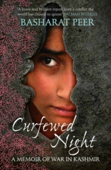 Image for Curfewed night  : a memoir of war in Kashmir
