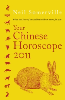 Image for Your Chinese horoscope 2011  : what the year of the rabbit holds in store for you