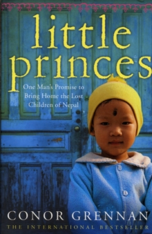 Image for Little Princes  : one man's promise to bring home the lost children of Nepal