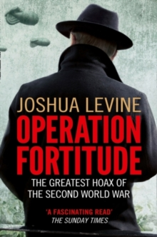 Image for Operation Fortitude  : the greatest hoax of the Second World War