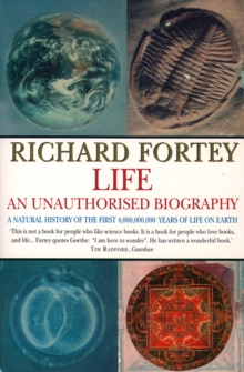 Image for Life: an unauthorised biography : a natural hitory of the first four thousand million years of life on Earth