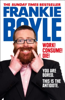 Image for Work! Consume! Die!