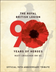 Image for The Royal British Legion  : 90 years of heroes