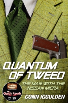 Image for Quantum of tweed  : the man with the Nissan Micra