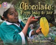Chocolate  : from bean to bar - Ganeri, Anita