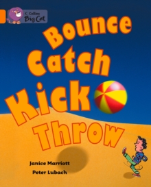 Image for Bounce, Kick, Catch, Throw