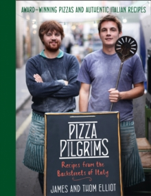Image for Pizza pilgrims  : recipes from the backstreets of Italy