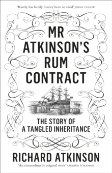 Image for Mr Atkinson's rum contract  : the story of a tangled inheritance