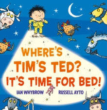 Image for Where's Tim's Ted?  : it's time for bed