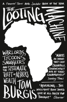 Image for The looting machine  : warlords, tycoons, smugglers and the systematic theft of Africa's wealth