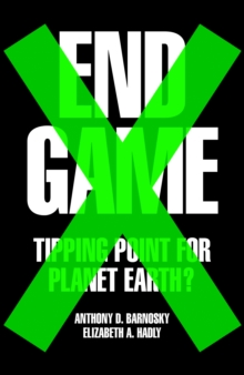 Image for End game  : tipping point for planet Earth?
