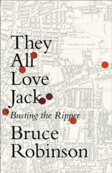 Image for They all love Jack  : busting the Ripper