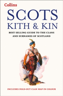 Image for Scots kith & kin  : best selling guide to the clans and surnames of Scotland