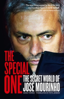 Image for The special one  : the dark side of Jose Mourinho